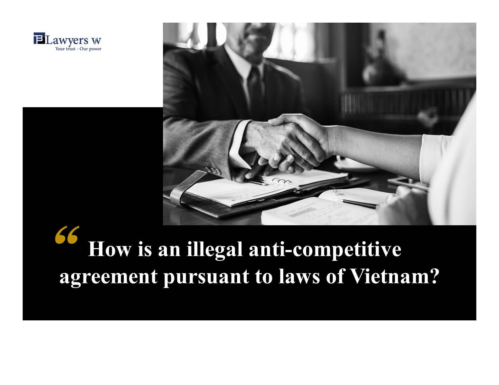 How is an illegal anti-agreements pursuant to Vietnam laws