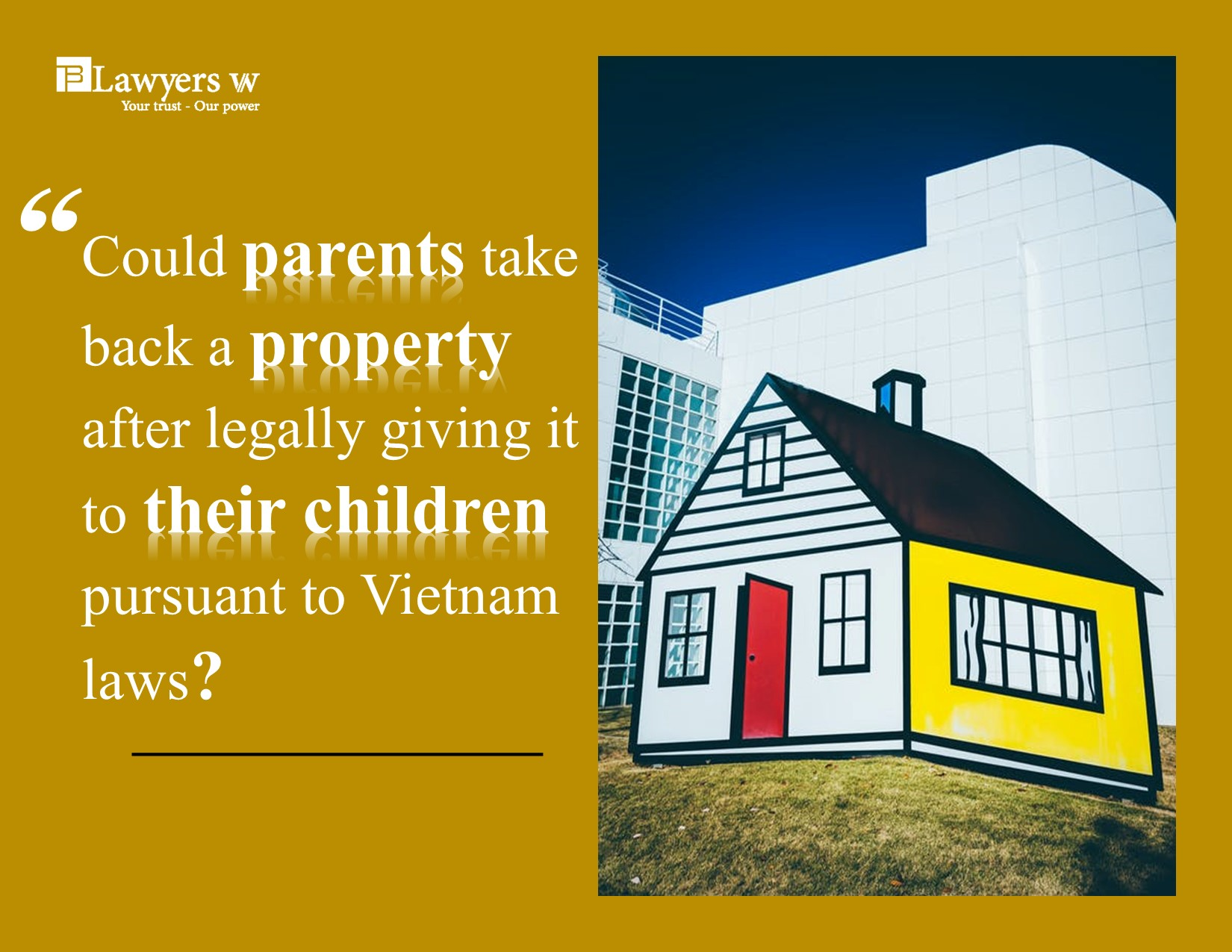 Could parents take back a property giving to their children by law?