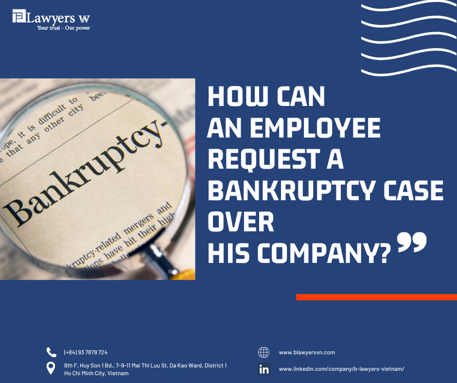 An employee can request a bankruptcy case over his company