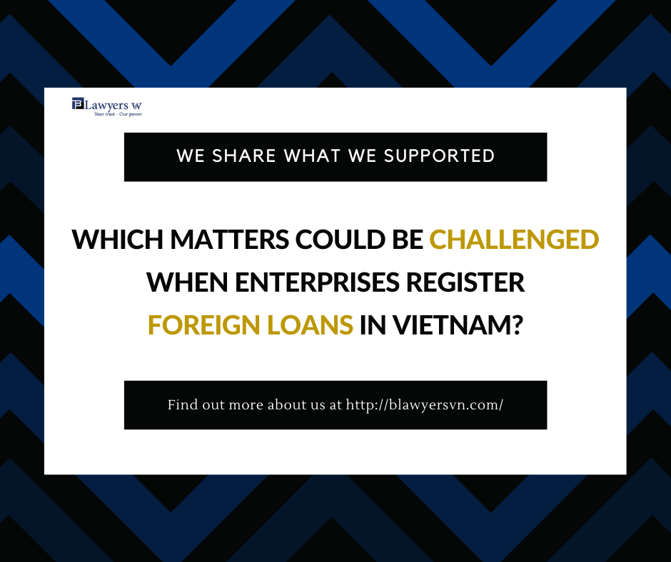 Challenged when enterprises register foreign loan in Vietnam
