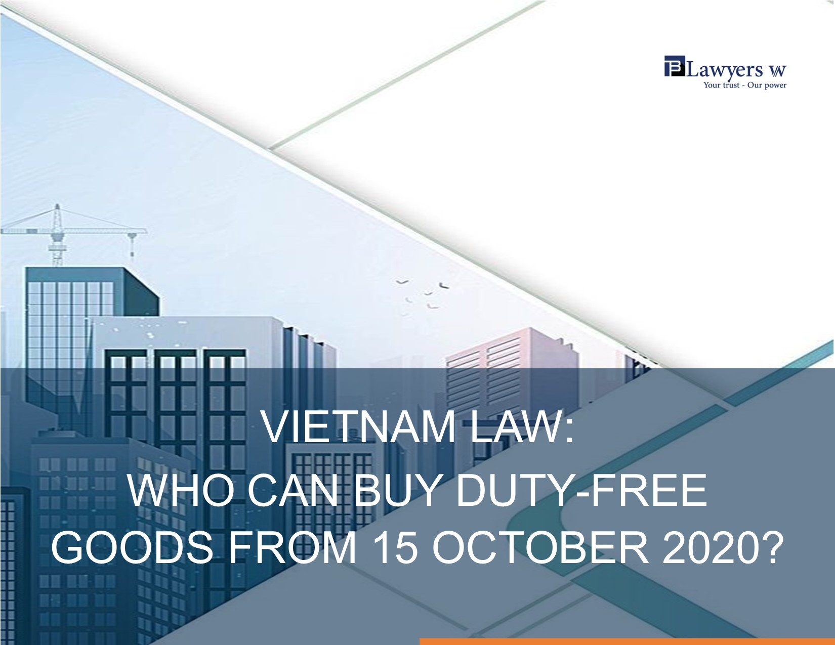 BLawyers Vietnam - Who can buy duty-free goods from 15 Oct 2020