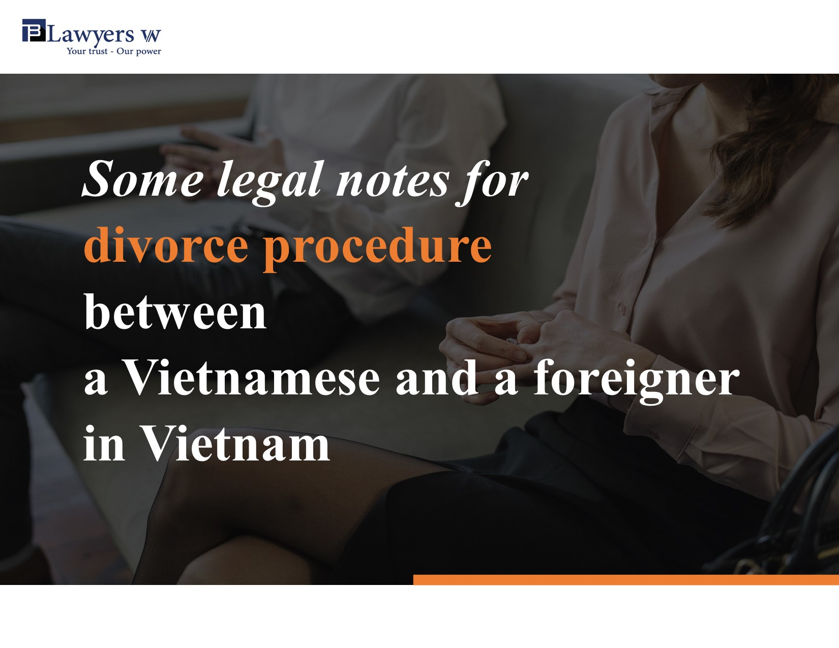 Legal notes for divorce between Vietnamese and foreigner in Vietnam
