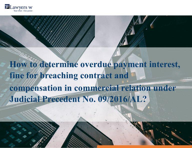 Cách xác định tiền lãi chậm trả, phạt vi phạm và bồi thường trong quan hệ thương mại theo Án lệ số 09/2016/AL?