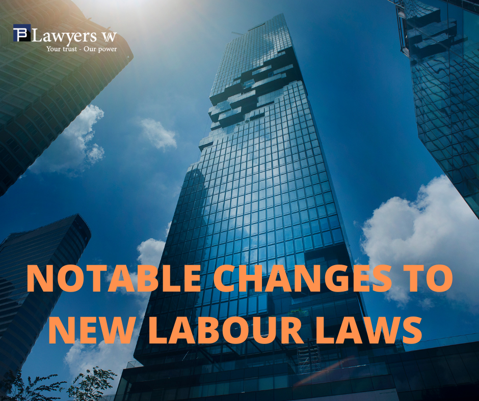 Notable changes to new Labour Laws