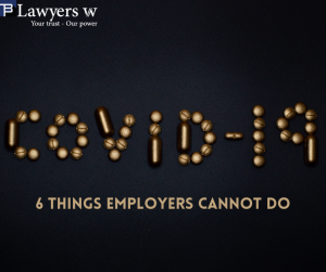 6 things employers cannot do towards employees during the Covid-19 pandemic
